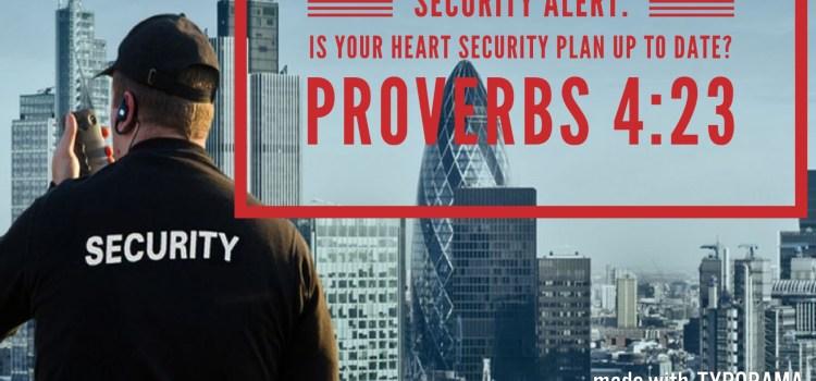Week #46 Proverbs 4:23