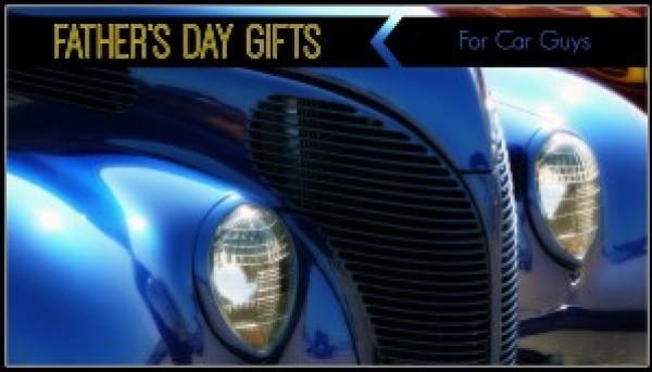 Father's Day Gifts for Car Guys