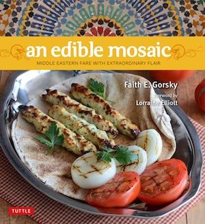 An Edible Mosaic cookbook, Faith Gorsky