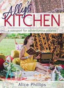 Ally's Kitchen - a passport for adventurous palates cookbook