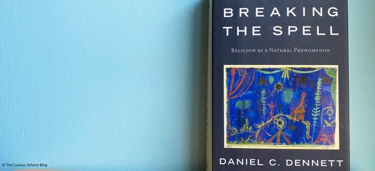 Book Review: Breaking the Spell by Daniel Dennett