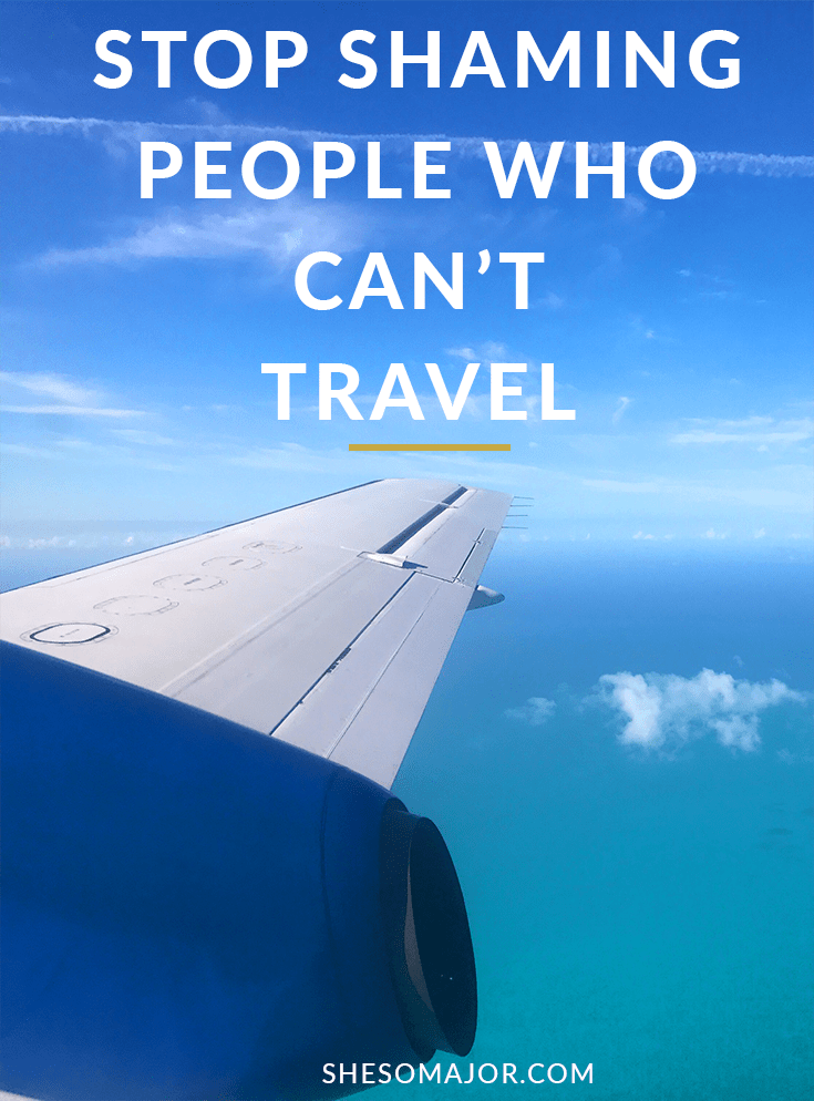 Stop Shaming People Who Can't Afford To Travel
