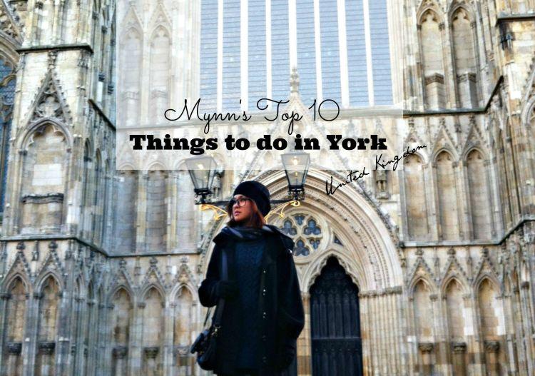 Mynn's Top 10 Things to do in York - www.shewalkstheworld.com