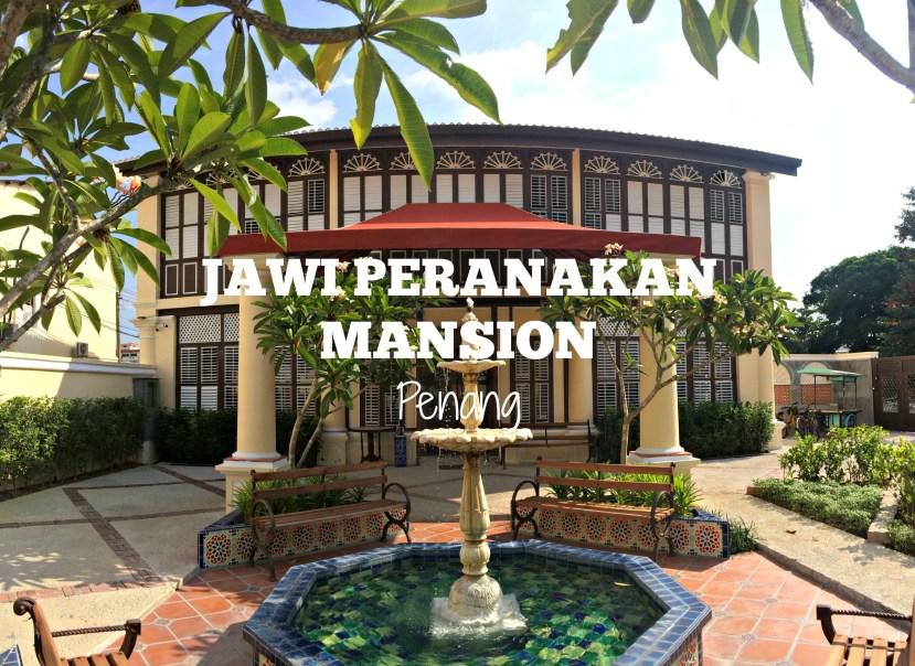 Jawi Peranakan Mansion Penang