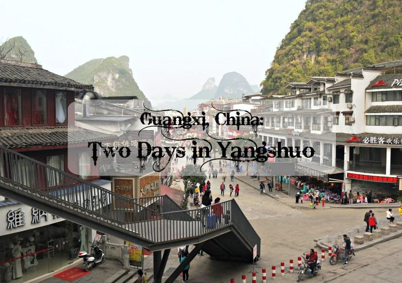 Two Days in Yangshuo, Guangxi, China