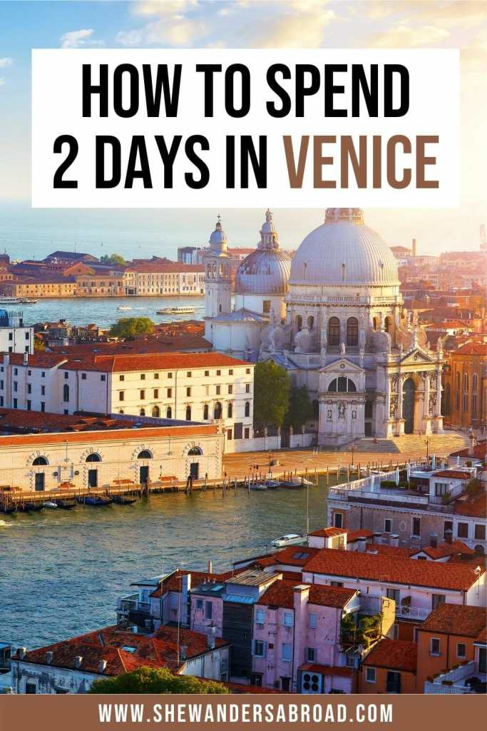 The Perfect 2 Day Venice Itinerary: How to Spend 2 Days in Venice