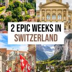 The Ultimate Switzerland Road Trip Itinerary for 2 Weeks