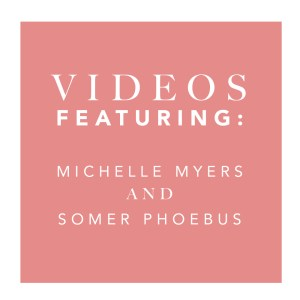 Videos Featuring Michelle and Somer