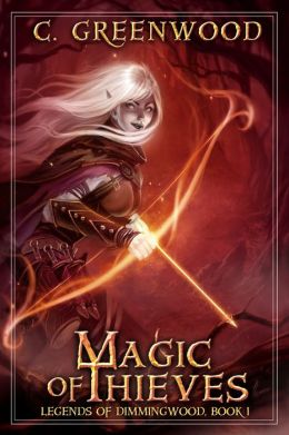 Magic of Thieves by C Greenwood available free for limited time on Nook and Kindle