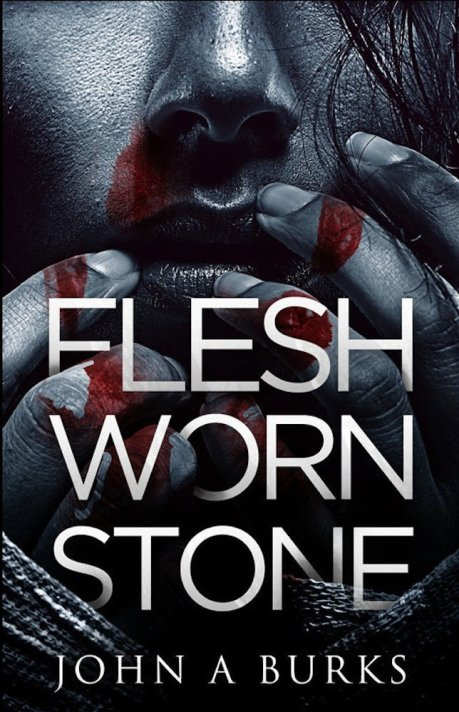 Free Psychological Thriller Ebooks: Flesh Worn Stone by John A Burks available free for limited time on Nook and Kindle