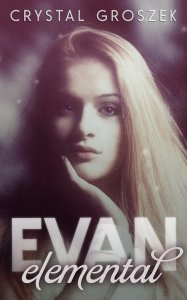Free YA Ebooks: Evan Elemental by Crystal Goszek available free for limited time On Nook and Kindle