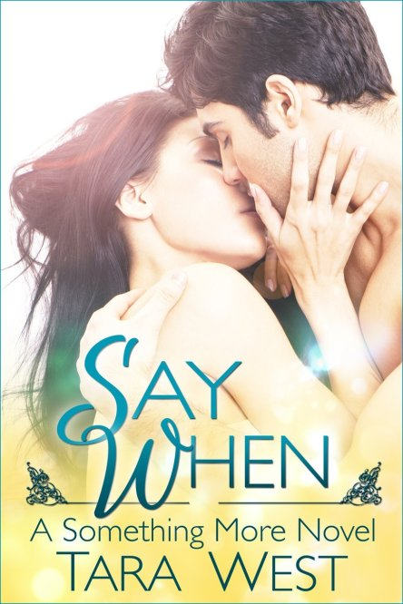 Say When by Tara West  available free for limited time on Nook and Kindle