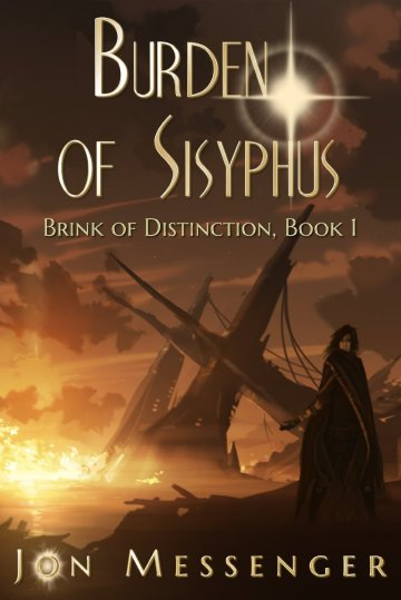 Burden of Sisyphus by Jon Messenger available free for limited time on Nook and Kindle