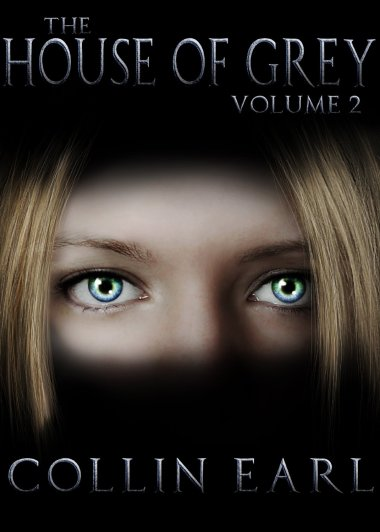 The House of Grey Vols 1-2 by Collin Earl available free for limited time on Nook and Kindle