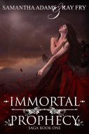 Immortal Prophecy by Samantha Adams and Kay Fry available free for limited time on Kindle and Nook