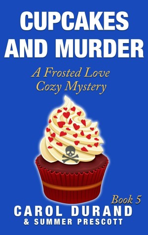 Cupcakes and Murder by Carol Duran and Summer Prescott available free for limited time on Kindle