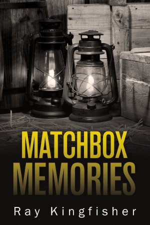 Matchbox Memories by Ray Kingfisher available free for limited time on Kindle