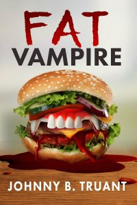 Fat Vampire by Johnny B Truant free on nook and kindle for limited time