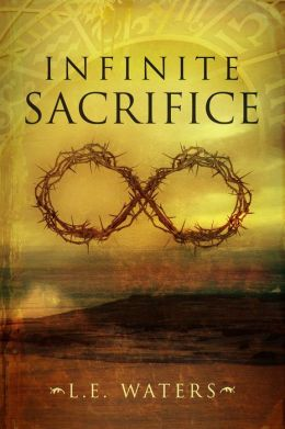 Infinite Sacrifice by LE Waters available free for limited time on Nook and Kindle