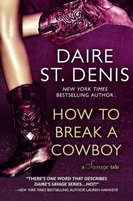 How to Break a Cowboy by Daire St Denis available free for limited time on Kindle and Nook