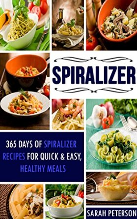 365 Days of Spiralizer Recipes for Quick & Easy meals available free on KIndle for limited time