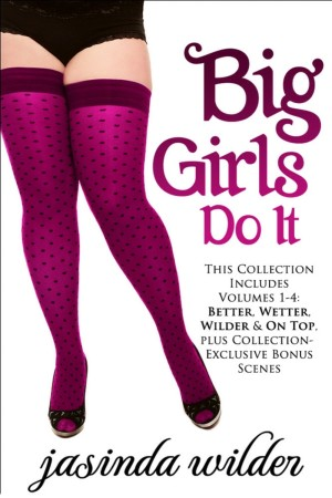 Big Girls Do It Boxed Set (Books 1-4) by Jasinda Wilder available free for limited time on Nook and Kindle