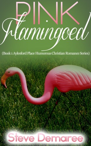 Pink Flamingoed by Steve Demaree available free for limited time on Kindle