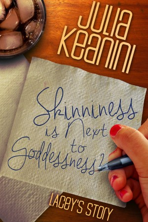 Skinniness is Next to Goddesness by Julia Keanini available free for limited time on Nook and Kindle