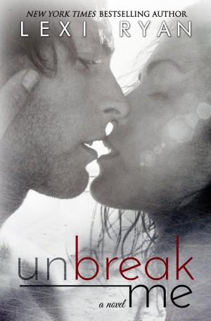 Unbreak Me by Lexi Ryan available free for limited time on Nook and Kindle