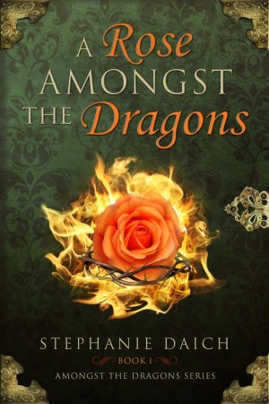 A Rose Amongst the Dragons by  Stephanie Daich available free for limited time on Nook