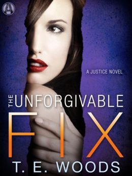 The Unforgivable Fix by TE Woods available free for limited time on Kindle and Nook