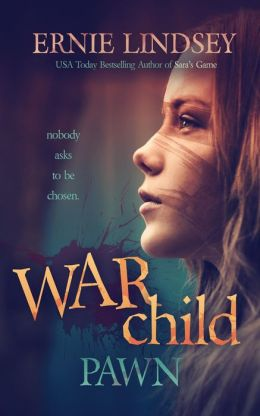 War Child Pawn by Ernie Lindsey available free for limited time on Nook and Kindle