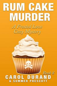 Rum Cake Murder by Carol Durand available free for limited time on Kindle