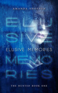 Elusive memories by Amanda Shofner available free for limited time on Nook