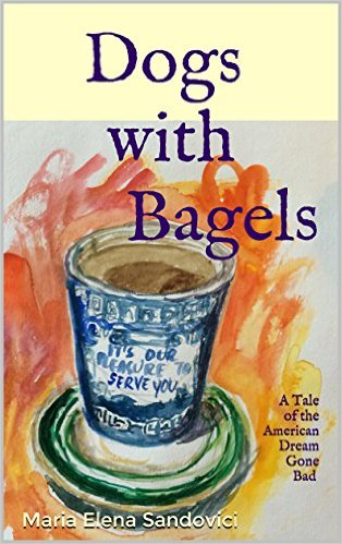 Dogs with Bagels by Marie Elana Sandovici available free for limited time on Kindle