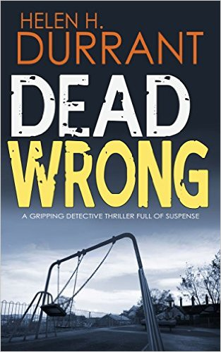 Dead Wrong by Helen H Durrant available free for limited time on Kindle