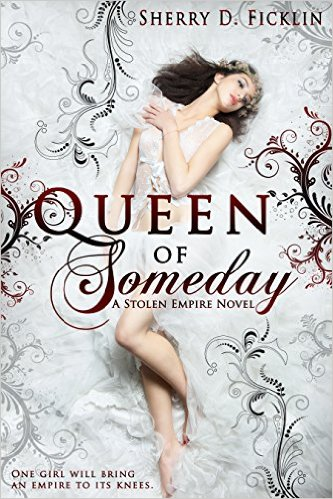 Queen of Someday by Sherry D Ficklin available free for limited time on Nook and Kindle