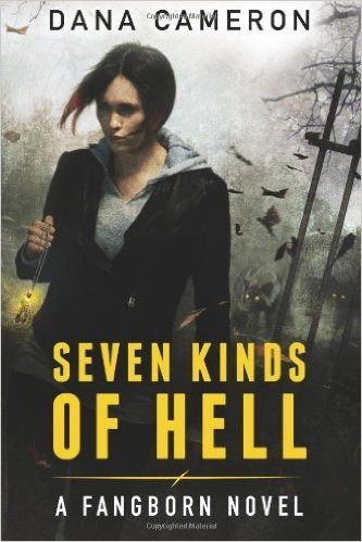 Seven Kinds of Hell by Dana Cameron available on Kindle for $1.99