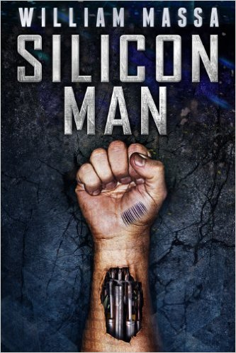 Silicon Man by William Massa available free for limited time on Kindle