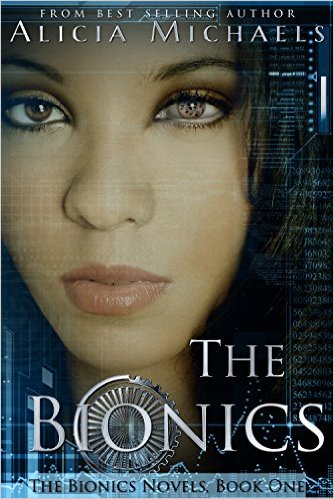 The Bionics by Alicia Michaels available free for limited time on Nook and KIndle
