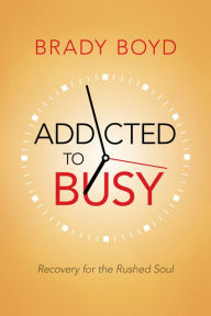 Addicted to Busy by Brady Boyd available free for limited time on Nook and Kindle