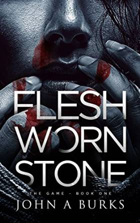 Flesh Worn Stone by John A Burks available free for limited time on Nook and Kindle