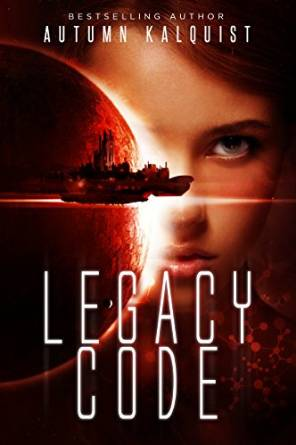 Legacy Code by Autumn Kalquist available free for limited time on Nook and Kindle