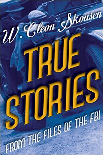 True Stories from the Files of the FBI by  W Cleaon Skousen available free for limited time on Kindle
