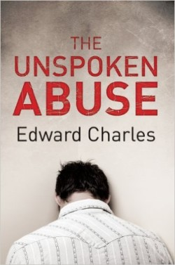 The Unspoken Abuse by Edward Charles available free for limited time on Kindle