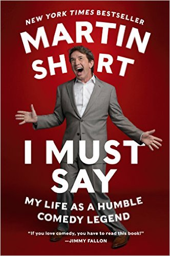 I Must Say: My Life as  a Humble Comedy Legend by Martin Short available for only $1,99 on Kindle