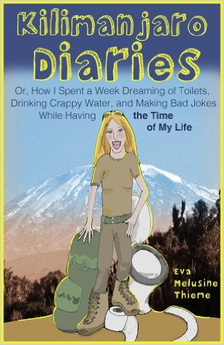 Kilimanjaro Diaries by Eva Melusine  Thieme available free for limited time on Kindle