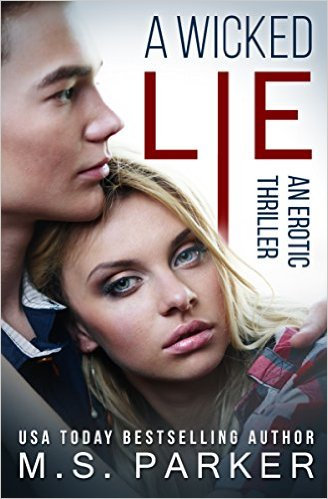 A Wicked Lie by MS Parker available on Kindle for only $0.99 for limited time