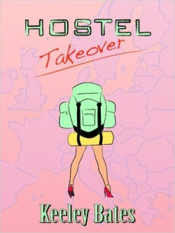 Hostel Takeover by Keeley Bates available free for limited time on Kindle