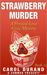 Strawberry Murder by Carol Durand available free for limited time on Kindle
